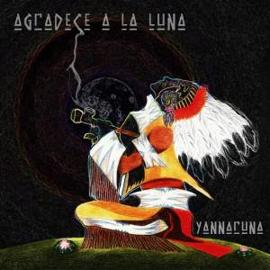 Yannaruna Agradece a la Luna Album